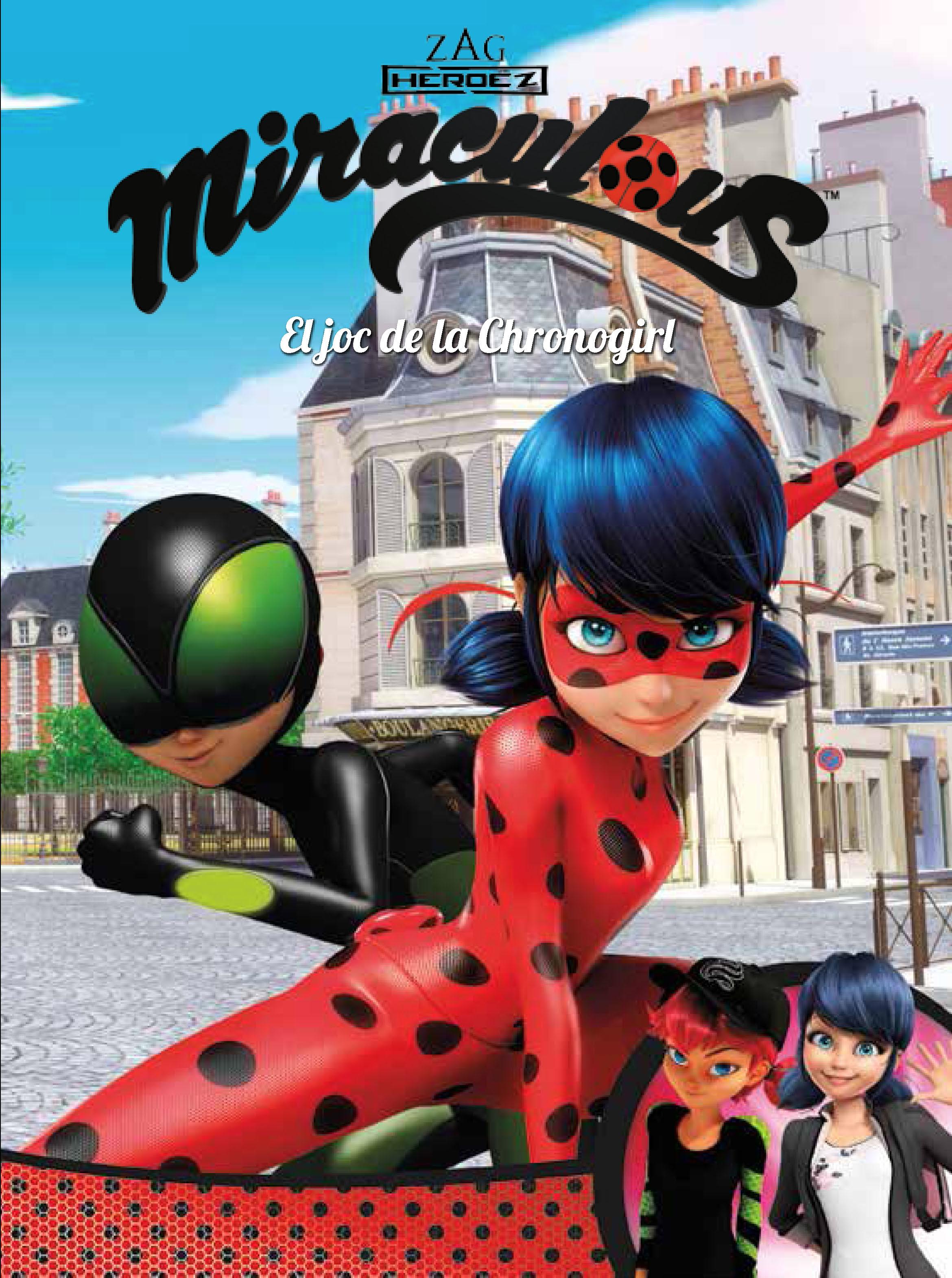 El joc de la chronogirl  (miraculous [prodigiosa ladybug]. Còmic) (Tapa dura)