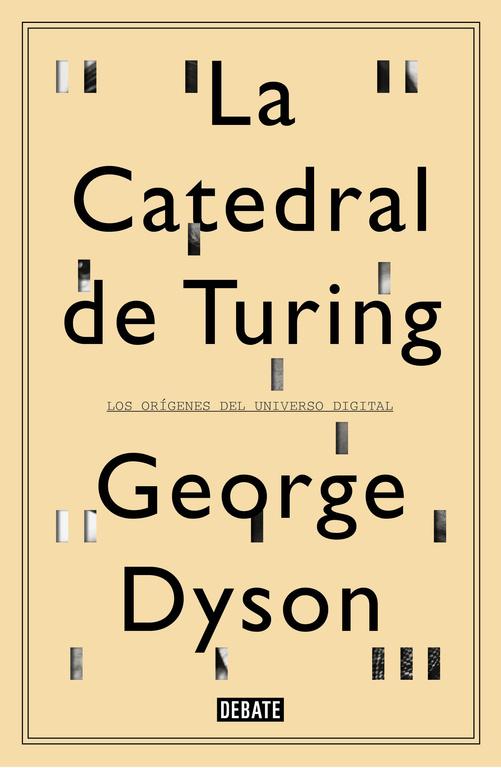 La catedral de Turing (Los orígenes del universo digital)