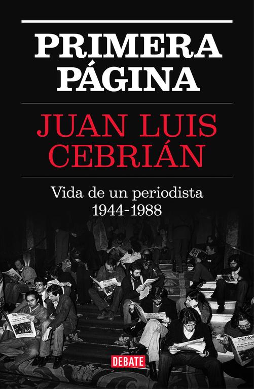 Primera página (Vida de un periodista 1944-1988)