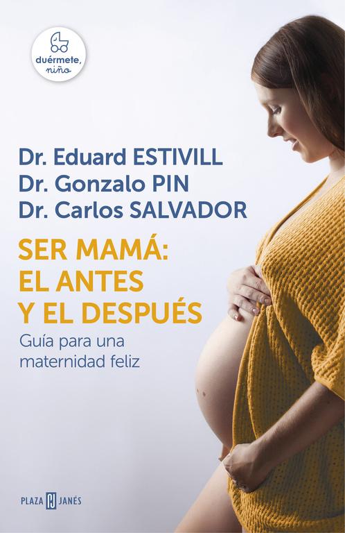 Ser mamá: el antes y el después (Guía para una maternidad feliz)