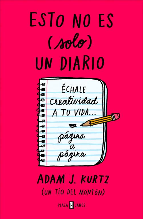 Esto no es (solo) un diario (Échale creatividad a tu vida... página a página)