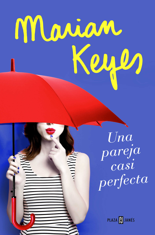 Portada de Una pareja casi perfecta de Marian Keyes
