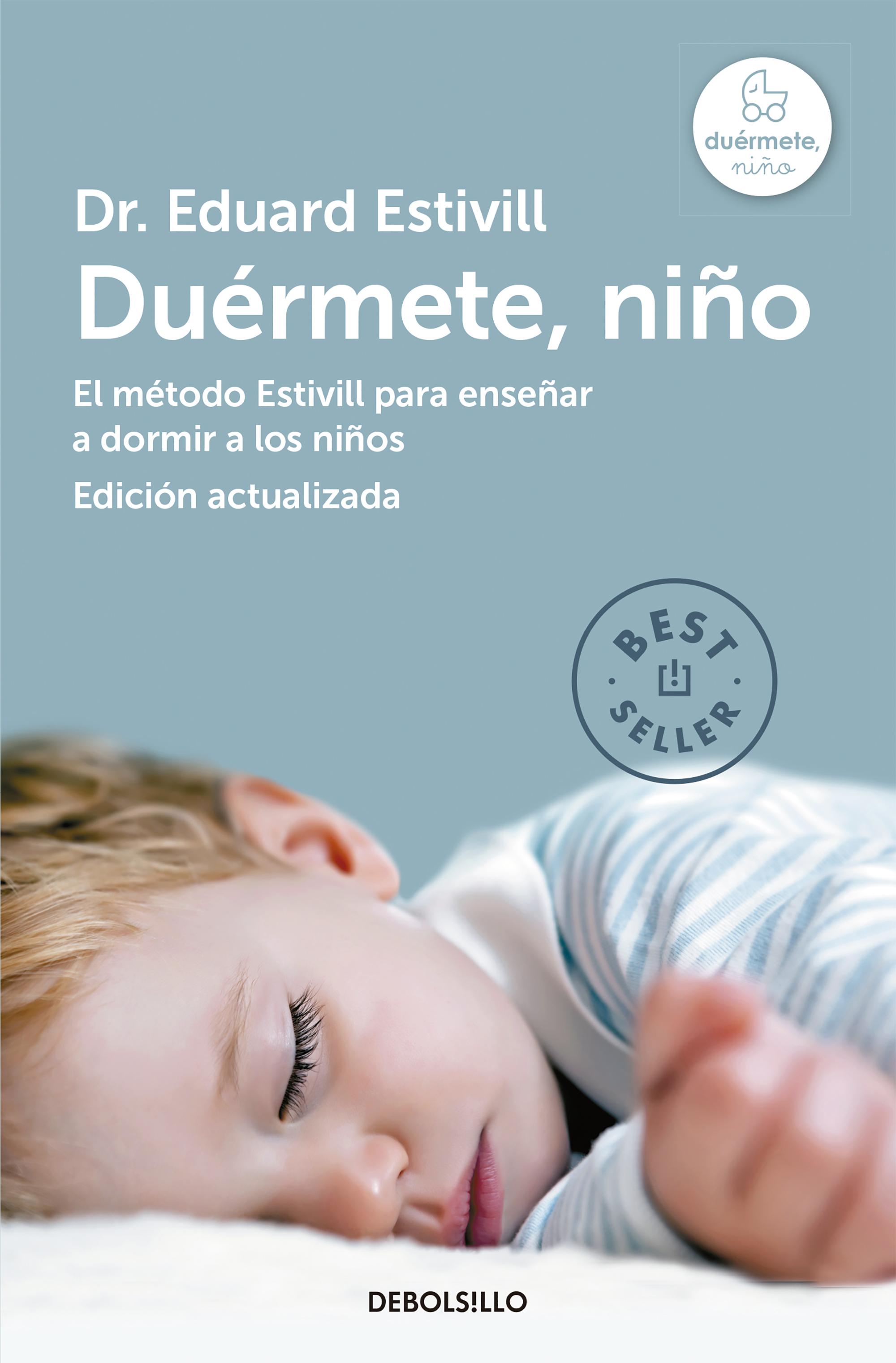 Duérmete, niño (edición actualizada y ampliada) (El método Estivill para enseñar a dormir a los niños)
