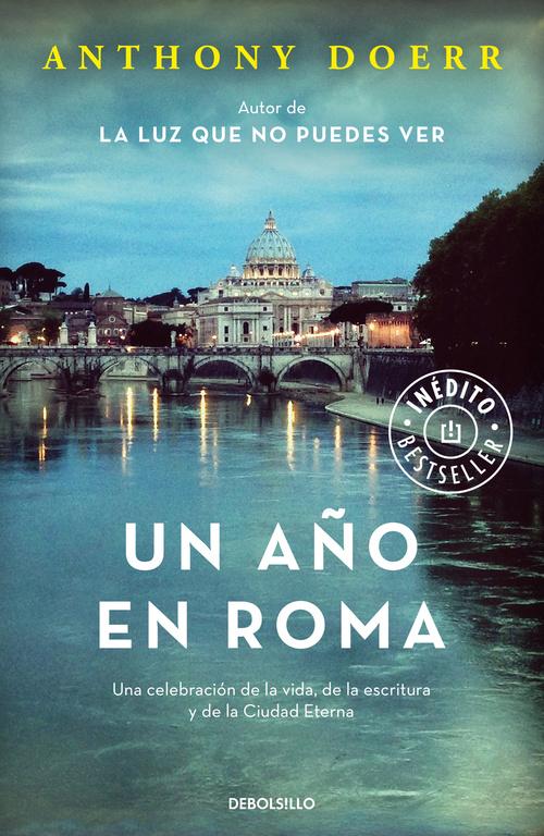 Un año en Roma (Una celebración de la vida, de la escritura y de la Ciudad Etern)
