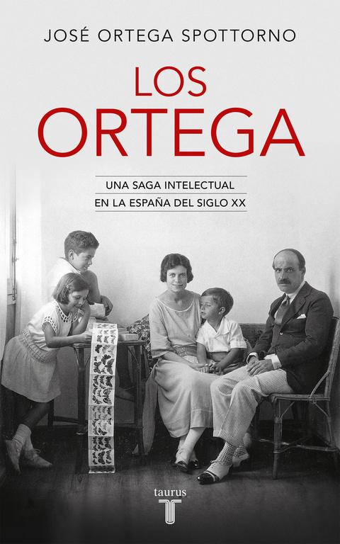 Los Ortega (Una saga intelectual en la España del siglo XX)