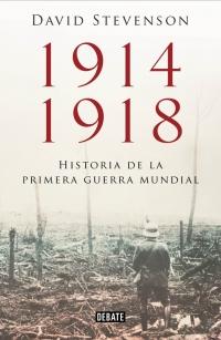 1914-1918. La historia de la Primera Guerra Mundial (David Stevenson)