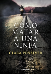 Cómo matar a una ninfa (Clara Peñalver)