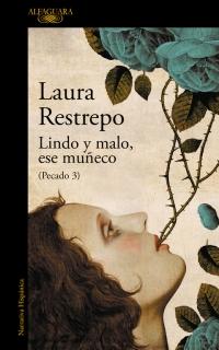 megustaleer - Lindo y malo, ese muñeco (Pecado 3) - Laura Restrepo