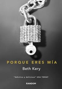 Porque eres mía (Beth Kery)