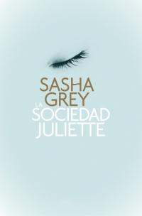 La sociedad Juliette de Sasha Grey