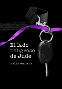 El lado peligroso de Jude (libro 2) (Nicole Williams)