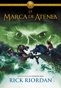 La marca de Atenea (Los héroes del Olimpo 3) (Rick Riordan)