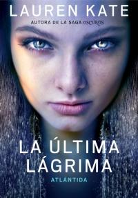 Atlántida (La última lágrima 2) (Lauren Kate)