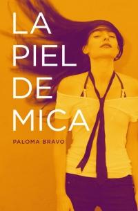 La piel de Mica (Paloma Bravo)