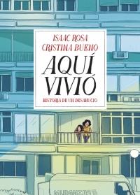 megustaleer - Aquí vivió - Isaac Rosa / Cristina Bueno