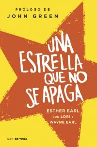 Una estrella que no se apaga (Esther Earl / Lori Earl / Wayne Earl)