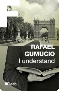 I understand (Rafael Gumucio)