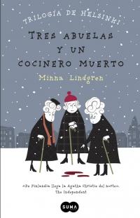 megustaleer - Tres abuelas y un cocinero muerto (Trilogía de Helsinki 1) - Minna Lindgren