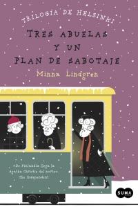 megustaleer - Tres abuelas y un plan de sabotaje (Trilogía de Helsinki 3) - Minna Lindgren