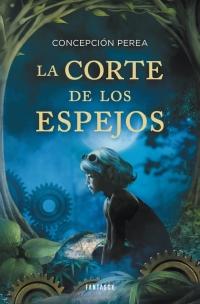La corte de los espejos (Concepción Perea)