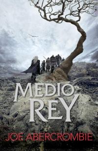 megustaleer - Medio rey (El mar Quebrado 1) - Joe Abercrombie
