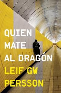 Quien mate al dragón (Leif GW Persson)