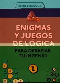 Enigmas y juegos de lógica para desafiar tu ingenio