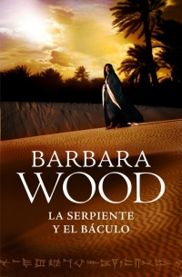 La serpiente y el báculo (Barbara Wood)