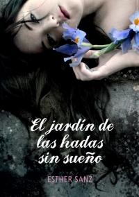 El jardín de las hadas sin sueño (El bosque de los corazones dormidos 2) (Esther Sanz)