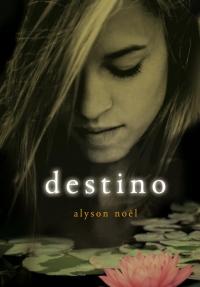 Destino (Eternidad 6) (Alyson Noël)