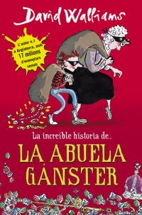 La increíble historia de... la abuela gánster (David Walliams)