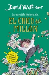 La increíble historia de... El chico del millón (David Walliams)