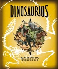 Dinosaurios. Un mundo perdido