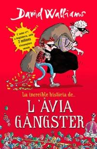 La increïble història de... L'àvia gàngster (David Walliams)
