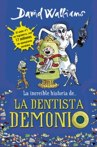 La increíble historia de... La dentista demonio (David Walliams)
