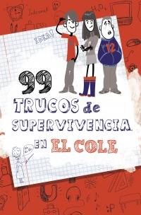 99 trucos de supervivencia en el cole (Lola Glez /  Carbajo)