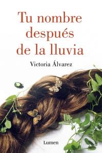 Tu nombre después de la lluvia (Victoria Álvarez)