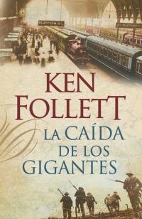 La caída de los gigantes (The Century 1) (Ken Follett)