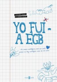 Yo fui a EGB (Javier Ikaz / Jorge Díaz)