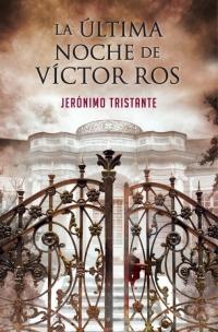 La última noche de Víctor Ros (Jéronimo Tristante)