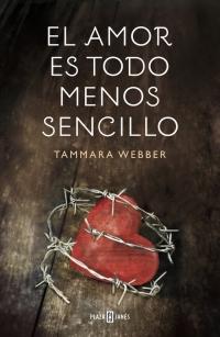 El amor es todo menos sencillo (Tammara Webber)