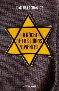 La noche de los judíos vivientes (Igor Ostachowicz)