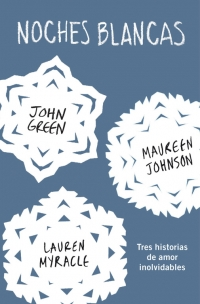 Noches blancas, de John Green, Erin Lange y Maureen Johnson