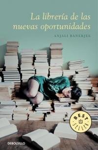 La librería de las nuevas oportunidades, de Anjali Banerjee