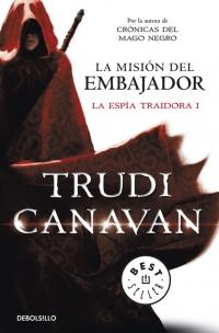 megustaleer - La misión del embajador (La espía traidora 1) - Trudi Canavan