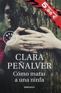 megustaleer - Cómo matar a una ninfa - Clara Peñalver