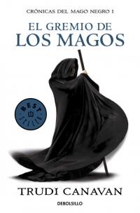 El gremio de los magos (Crónicas del mago negro 1) (Trudi Canavan)