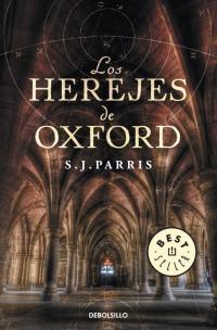 Los herejes de Oxford (S.J. Parris)
