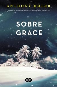 megustaleer - Sobre Grace - Anthony Doerr